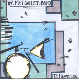 The Matt Galletti Band - It's Happening (2019)
