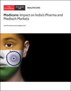 The Economist (Intelligence Unit) - Healthcare, Modicare  Impact on India's Pharma and Medtech Markets (2018)