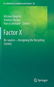 Factor X: Re-source - Designing the Recycling Society