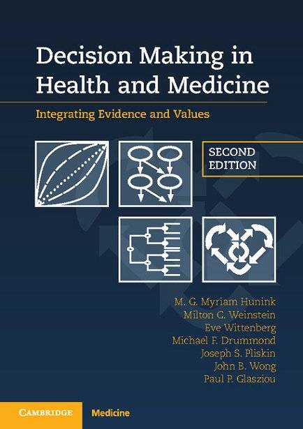 Decision Making in Health and Medicine: Integrating Evidence and Values, 2nd Edition