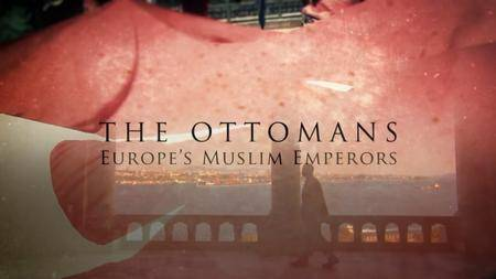 BBC - The Ottomans: Europe's Muslim Emperors (2013)