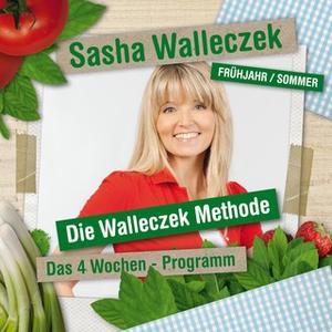 «Die Walleczek Methode: Das 4 Wochen Programm» by Sasha Walleczek
