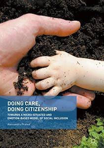 Doing Care, Doing Citizenship: Towards a Micro-Situated and Emotion-Based Model of Social Inclusion