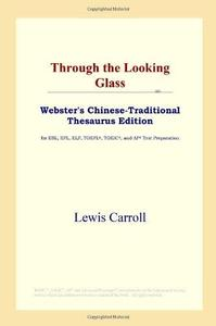 Through the Looking Glass (Webster's Chinese-Traditional Thesaurus Edition)