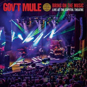 Gov't Mule - Bring On the Music: Live at the Capitol Theatre (2019)