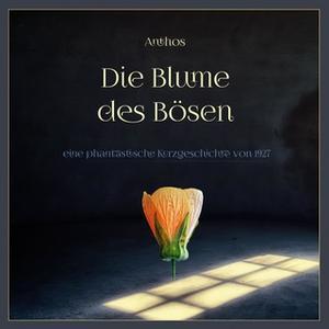 «Die Blume des Bösen» by Anthos