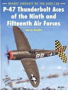 P-47 Thunderbolt Aces of the Ninth and Fifteenth Air Forces (Osprey Aircraft of the Aces 30) (repost)
