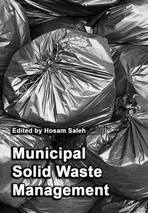 """Municipal Solid Waste Management"" ed. by Hosam Saleh"