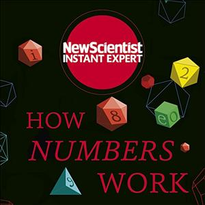 How Numbers Work: Discover the strange and beautiful world of mathematics [Audiobook]