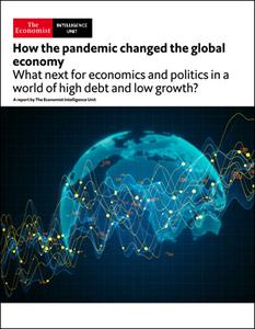 The Economist (Intelligence Unit) - How the pandemic changed the global economy (2021)