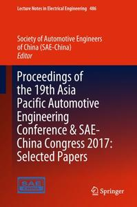 Proceedings of the 19th Asia Pacific Automotive Engineering Conference & SAE-China Congress 2017: Selected Papers (Repost)