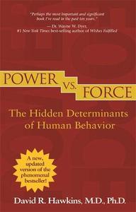 Power vs. Force: The Hidden Determinants of Human Behavior (Revised Edition)