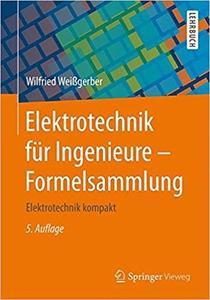 Elektrotechnik für Ingenieure - Formelsammlung: Elektrotechnik kompakt (Auflage: 5) [Repost]