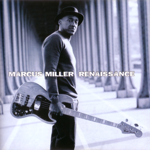 Marcus Miller - Renaissance (2012) {3 Deuces} [Re-Up]