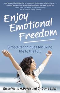 «Enjoy Emotional Freedom» by Steve Wells,David Lake