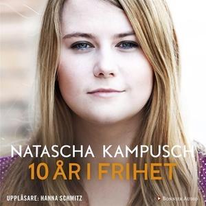 «10 år i frihet» by Natascha Kampusch