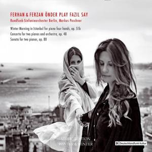 Ferhan & Ferzan Önder, Rundfunk-Sinfonieorchester Berlin & Markus Poschner - Play Fazil Say (2019)