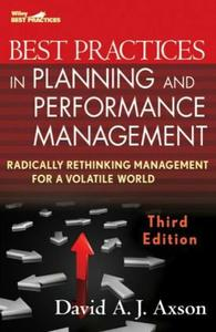 Best Practices in Planning and Performance Management: Radically Rethinking Management for a Volatile World, 3 Edition (repost)