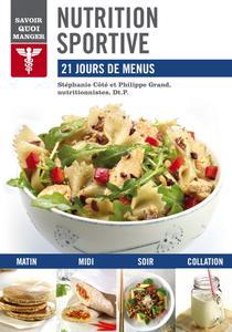 """Stéphanie Côté, Philippe Grand, """"Nutrition sportive: 21 jours de menus"""""""