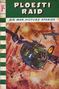 Air War Picture Stories 013 - Ploesti Raid [1961] (Mr Tweedy