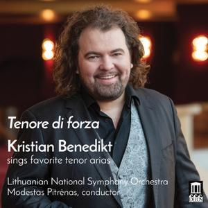 Kristian Benedikt - Tenore di forza: Kristian Benedikt Sings Favorite Tenor Arias (2019)