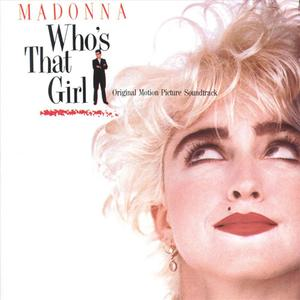 Madonna - Who's That Girl (Original Motion Picture Soundtrack) (1987) {Sire/Warner Bros.}