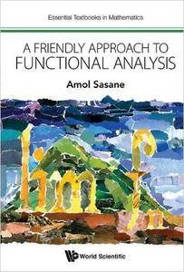 A Friendly Approach to Functional Analysis