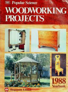Popular Science Woodworking Projects, 1988 Yearbook