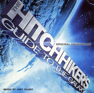 Joby Talbot & VA - The Hitchhiker's Guide To The Galaxy: Original Soundtrack (2005)
