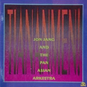 Jon Jang & The Pan-Asian Arkestra - Tiananmen! (1993) {Soul Note 121223-2}
