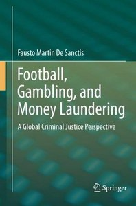 Football, Gambling, and Money Laundering: A Global Criminal Justice Perspective (Repost)