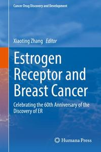 Estrogen Receptor and Breast Cancer: Celebrating the 60th Anniversary of the Discovery of ER