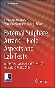 External Sulphate Attack – Field Aspects and Lab Tests: RILEM Final Workshop of TC 251-SRT (Madrid - SPAIN, 2018)