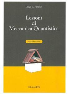 Luigi E. Picasso - Lezioni di meccanica quantistica (2015)