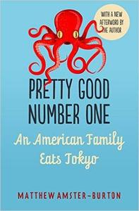 Pretty Good Number One: An American Family Eats Tokyo (Repost)