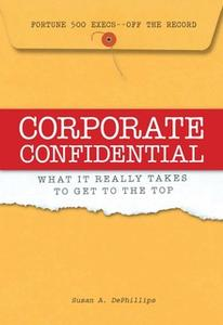 «Corporate Confidential» by Susan A Dephillips
