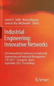 Industrial Engineering: Innovative Networks: 5th International Conference on Industrial Engineering and Industrial Management ""