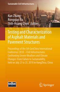 Testing and Characterization of Asphalt Materials and Pavement Structures (Repost)