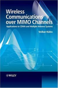 Wireless Communications over MIMO Channels: Applications to CDMA and Multiple Antenna Systems (Repost)