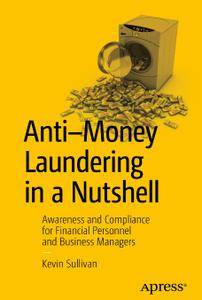 Anti-Money Laundering in a Nutshell: Awareness and Compliance for Financial Personnel and Business Managers (Repost)