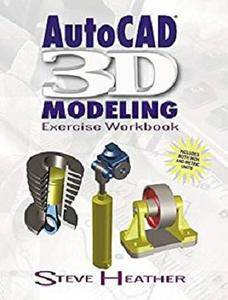 AutoCAD 3D Modeling: Exercise Workbook