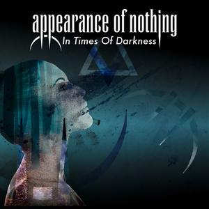 Appearance of Nothing - In Times of Darkness (2019)