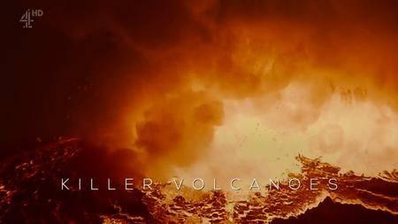 Channel 4 - Volatile Earth: Killer Volcanoes (2017)