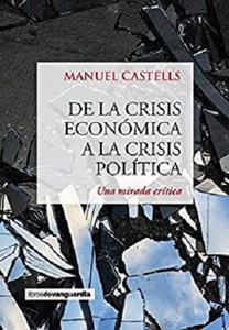 De la crisis económica a la crisis política (LIBROS DE VANGUARDIA) (Spanish Edition)