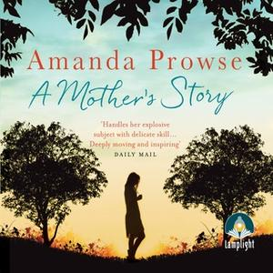 «A Mother's Story» by Amanda Prowse
