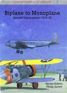 Biplane to Monoplane Aircraft Development 1919-39 (Putnam's History of Aircraft) (Repost)