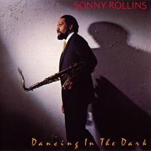 Sonny Rollins - Dancing In The Dark (1987)