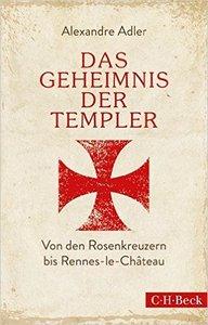Das Geheimnis der Templer: Von Leonardo da Vinci bis Rennes-le-Château (repost)