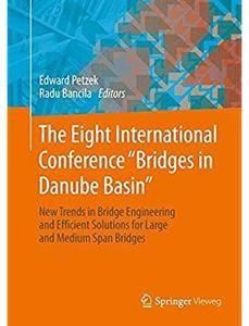 "The Eight International Conference ""Bridges in Danube Basin"" [Repost]"