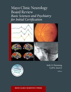 Mayo Clinic Neurology Board Review: Basic Sciences and Psychiatry for Initial Certification (repost)